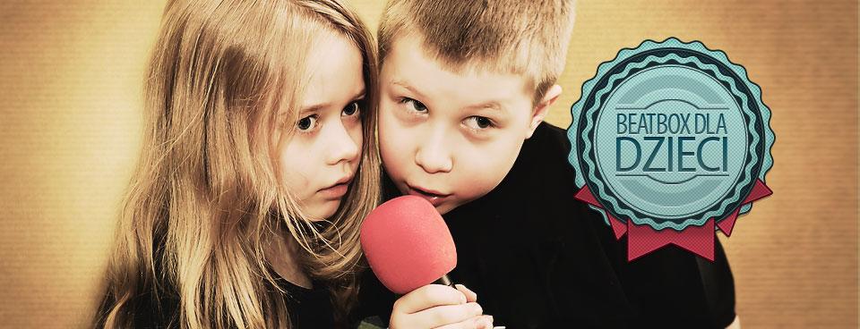 Beatbox dla dzieci